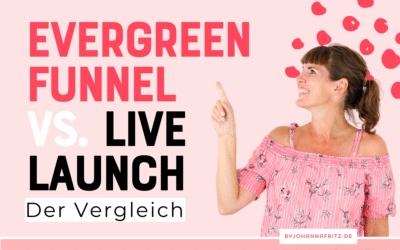 Evergreen Funnel vs. Live Launch – Der Vergleich