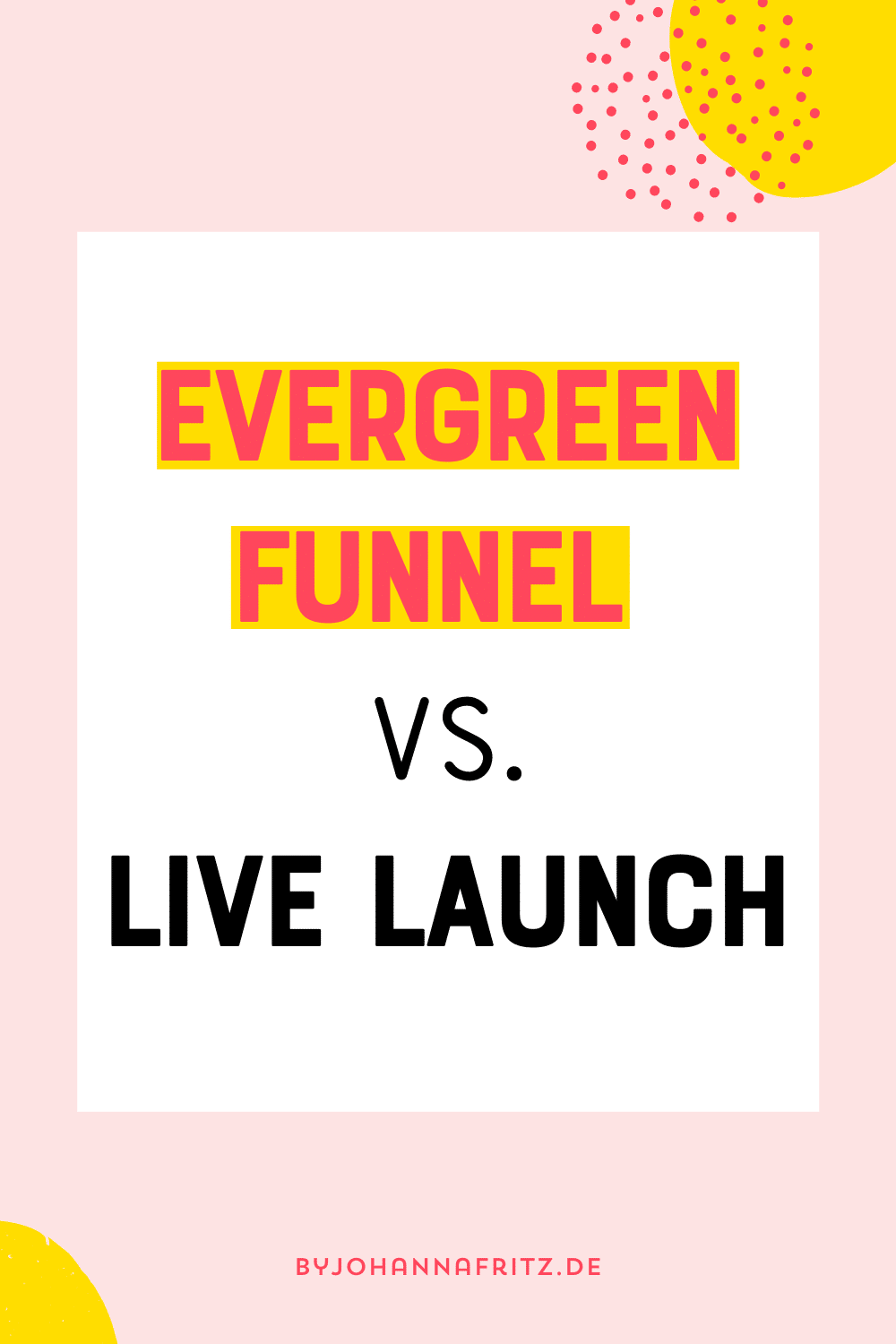 By Johanna Fritz - Live Launch vs. Evergreen Funnel
