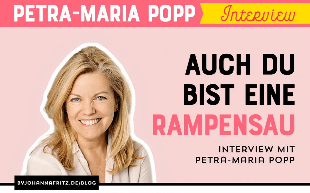 Auch du bist eine Rampensau – Interview mit Petra-Maria Popp